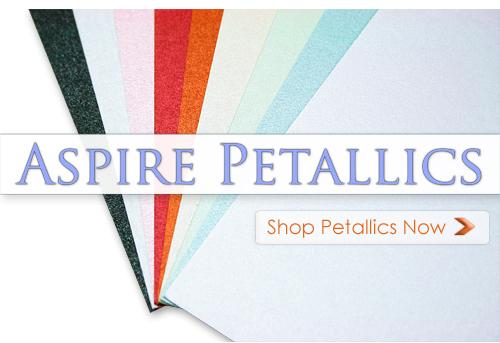 Array of Aspire Petallics papers-Shop Petallics Now