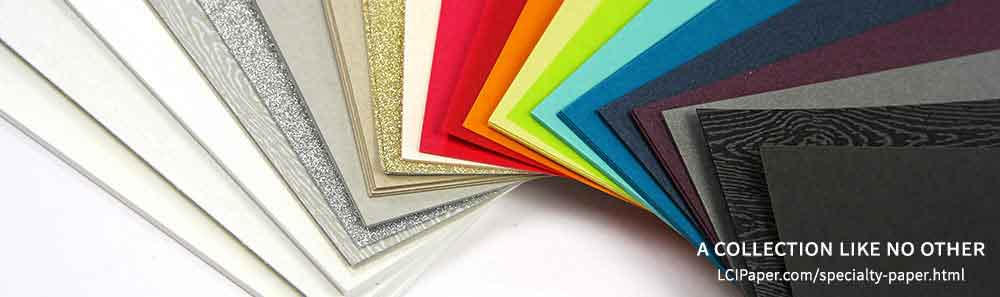 LCI Paper specialty paper collection consists of 100s of colors, weights, finishes, sizes. Fine papers from around the world