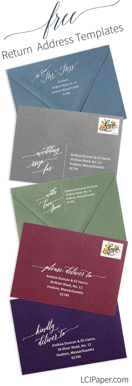 Download free wedding return address templates from LCI Paper. 5 calligraphy style designs. Customize and print on front of wedding response envelopes or back flap of invite envelopes