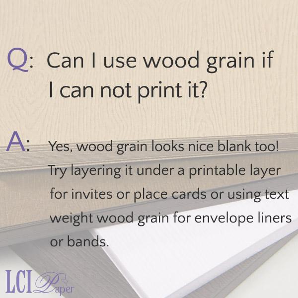 FAQ - Can I use wood grain paper if I do not print on it?