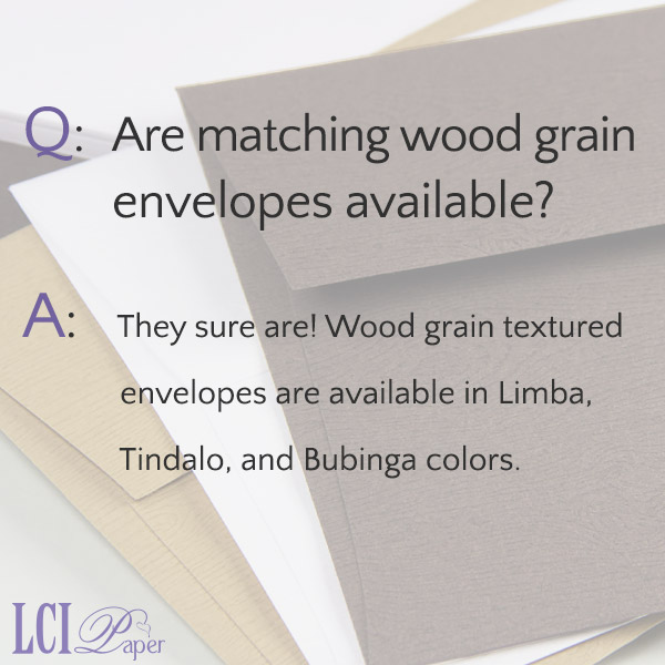 FAQ - Are wood grain textured envelopes available?