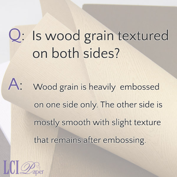 FAQ - Is wood grain paper textured on both sides?