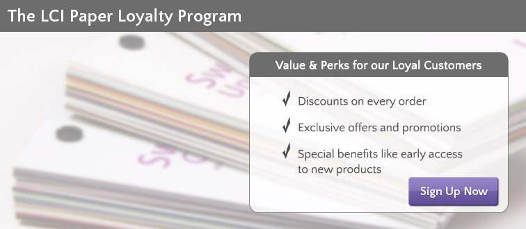 Join LCI Paper Loyalty Program, designed to benefit stationers, designers, paper professionals